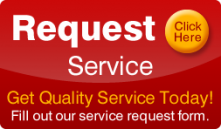 request service - click here - get quality service today - fill out our service request form.